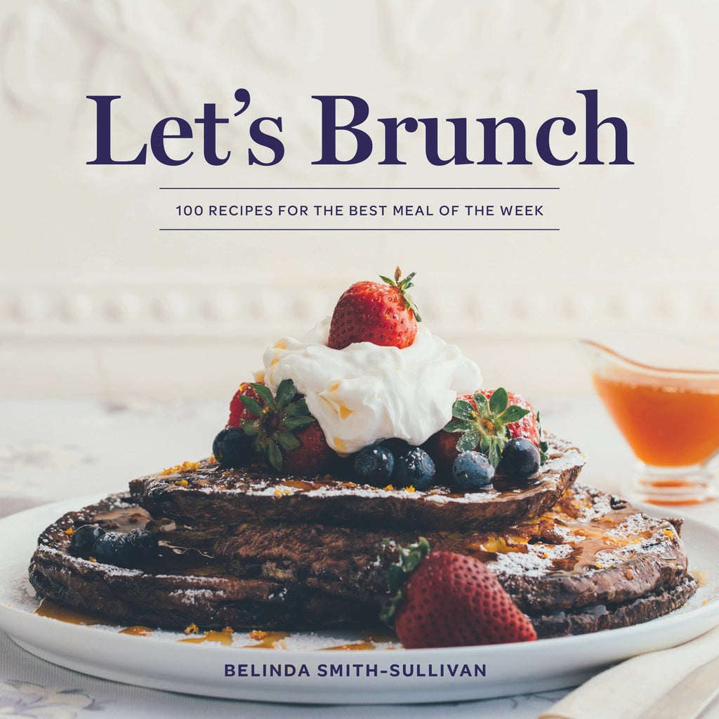 Let's Brunch - Cookbook by Chef Belinda Smith-Sullivan