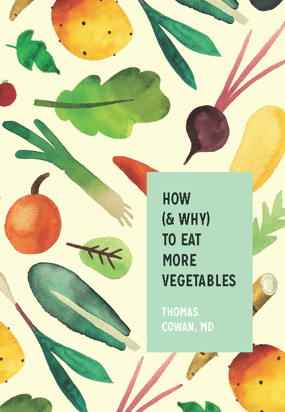 How & Why to Eat More Vegetables Book