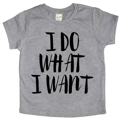 I Do What I Want Infant-Youth Tee