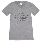 I've Been Personally Victimized By My Child Unisex Adult Tee