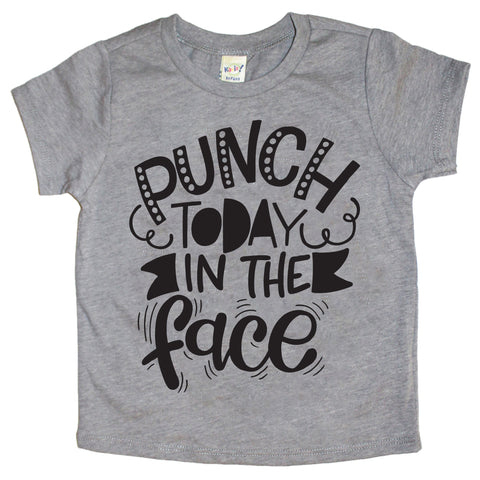 *NEW* Punch Today in the Face Infant-Youth Tee