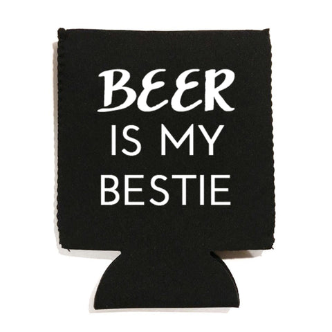 black can cooler with 'beer is my bestie' on it