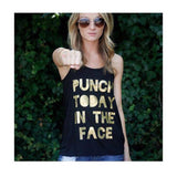 Punch Today in the Face Women's Tank