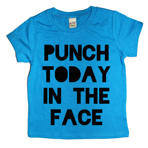 Punch Today in the Face Infant-Youth Tee