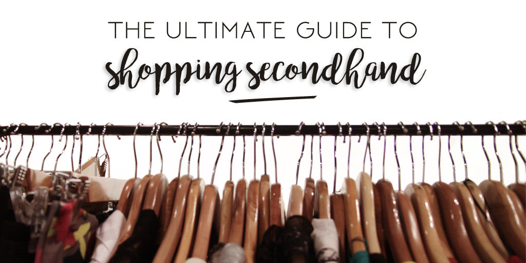 The Ultimate Guide to Shopping Secondhand