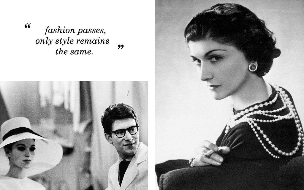 "Coco Chanel, Yves Saint Laurent: ""fashion passes, only style remains"" quote"