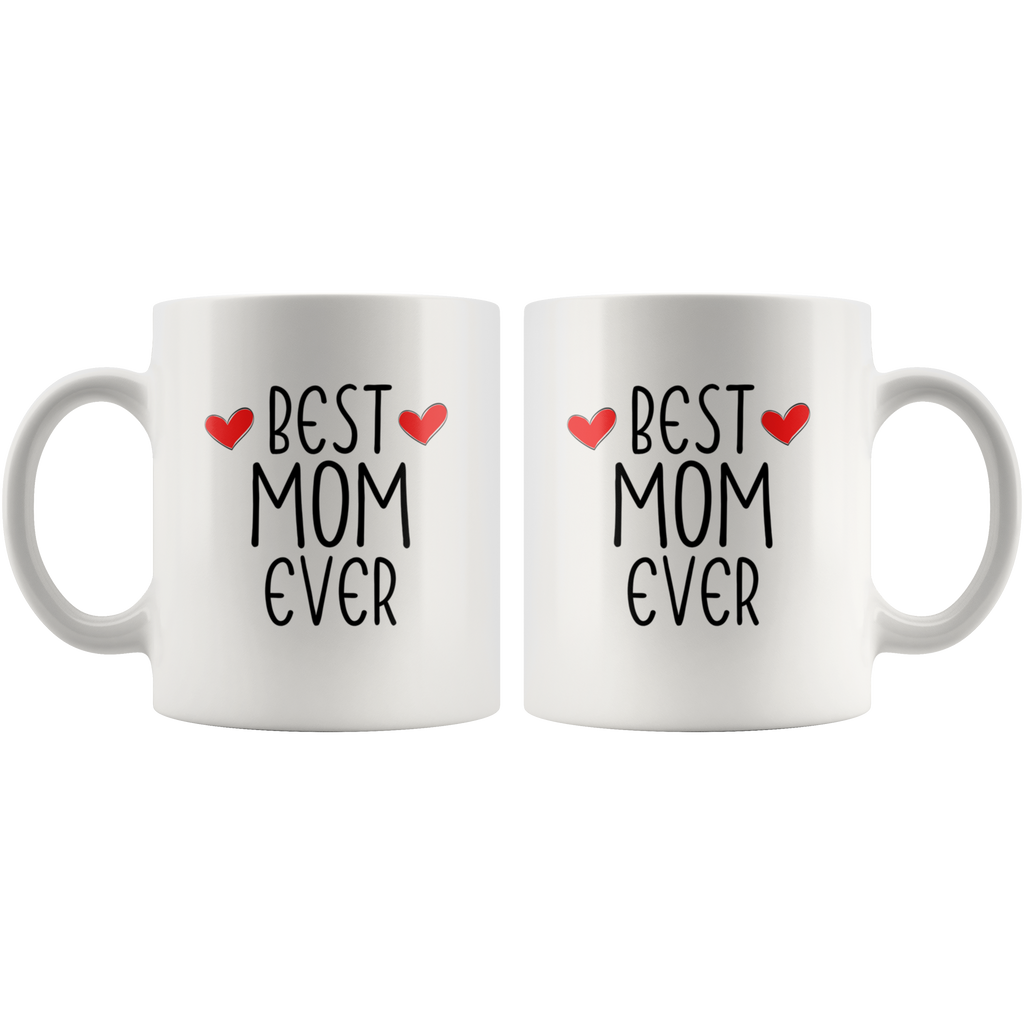 Best Mom Ever Mug, Mother's Day, Mom's Birthday or Any day 11 Ounce Mug