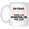 Oh Yeah There's An Essential Oil for That Mug