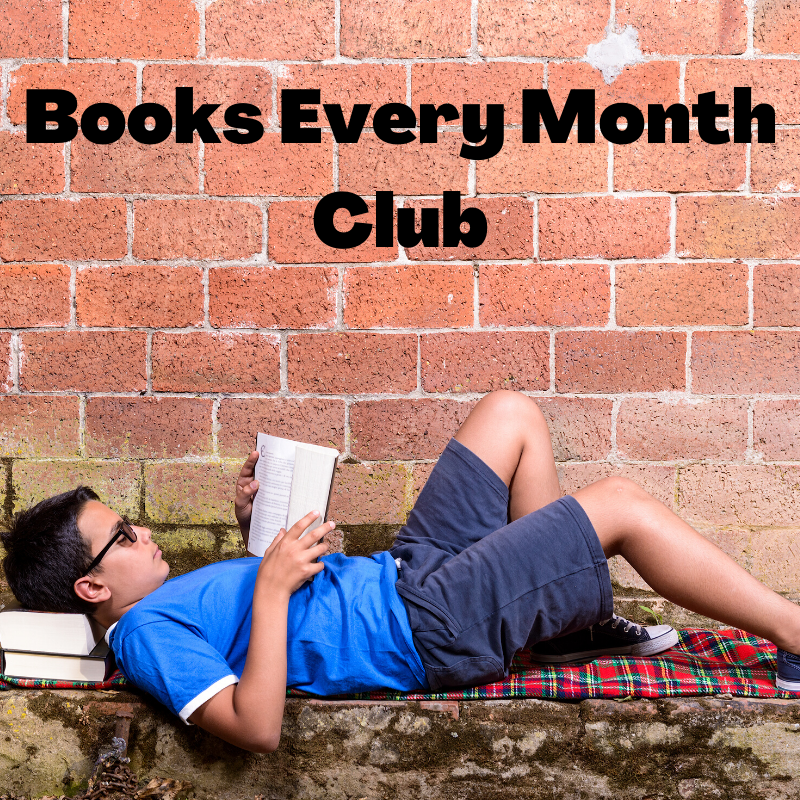 BOOKS EVERY MONTH CLUB Age 12+