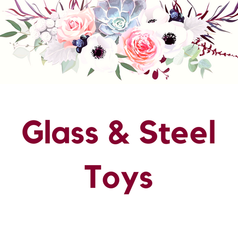 Glass & Steel Toys