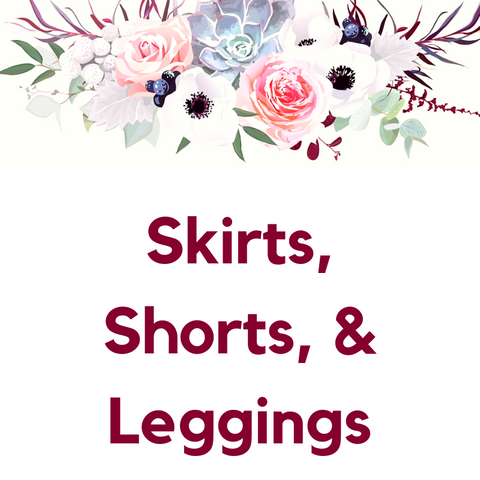 Skirts, Shorts, & Leggings