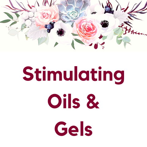 Stimulating Oils & Gels