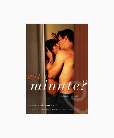 Got a Minute: 60 Second Erotica