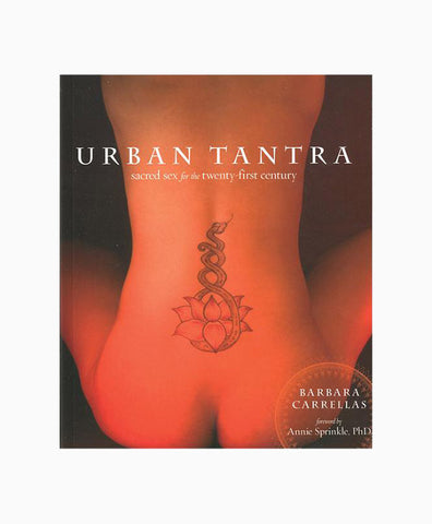 Urban Tantra Sacred Sex for the 21st Century