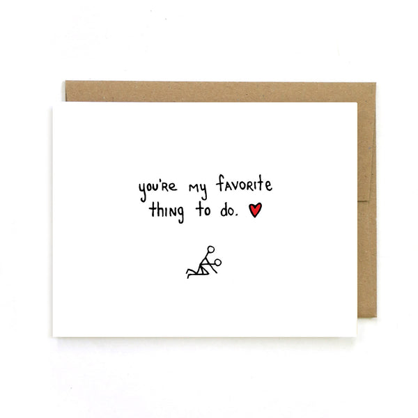 You're My Favorite Thing To Do Greeting Card
