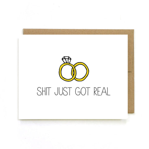Sh*t Got Real Getting Married Greeting Card