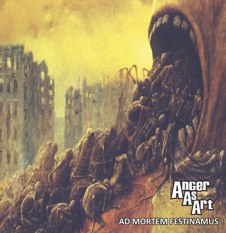 Anger As Art - Ad Mortem Festinamus