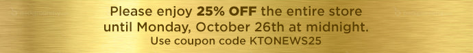 25% OFF Entire Store with Coupon Code KTONEWS25
