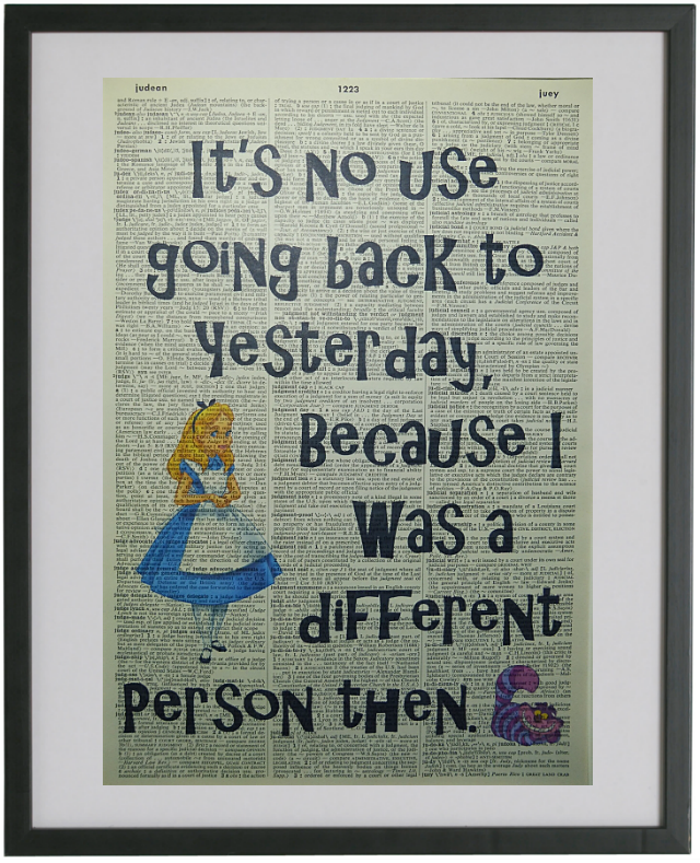 Alice in Wonderland Yesterday Quote Print No.498