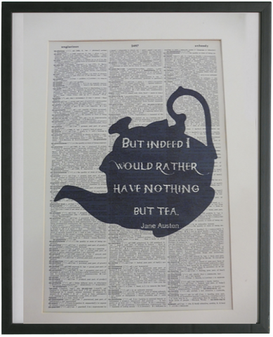Jane Austen Tea Quote Wall Print No.554, famous