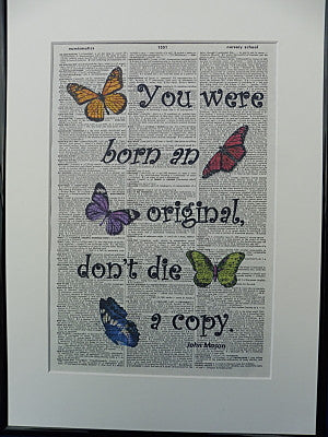 You Were Born An Original Quote Print No. 28