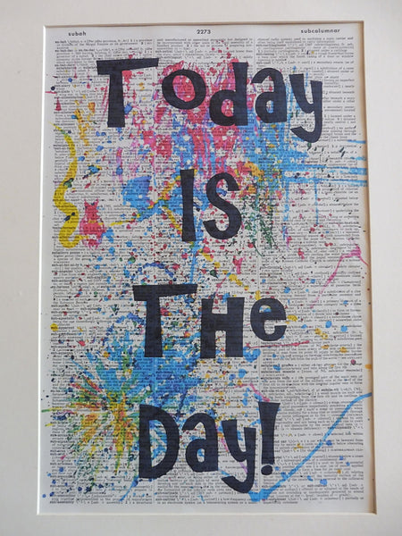 Today is the Day Inspirational Quote Wall Art No.877