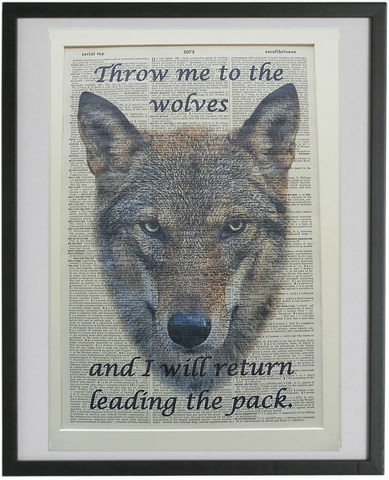 Throw Me To The Wolves Quote Print No.807, inspirational quote prints