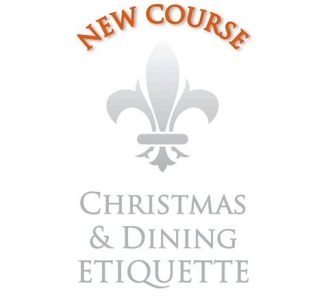 Advanced Dining & Christmas Etiquette - One Day Intensive Course