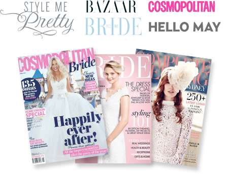 We've been featured in Cosmo Bride, Bride to Be, Complete Wedding, Style me Pretty and many more!