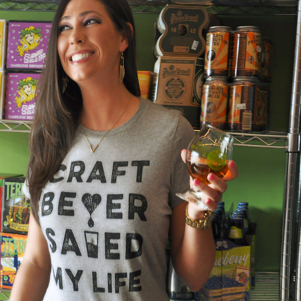 CRAFT BEER SAVED MY LIFE WOMEN'S TEE