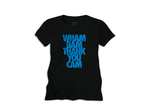 WHAM BAM THANK YOU CAM™ FEMALE TEE