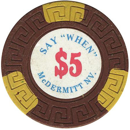 Say When $5 (brown) chip