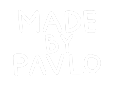 MADE BY PAVLO®