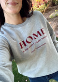 Home Is The Nicest Word Sweatshirt
