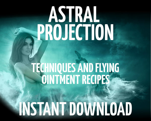 Astral Projection Techniques and Flying Ointment Recipes
