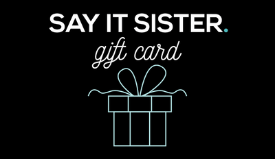 Gift Card, Gift, say it sister - Say It Sister