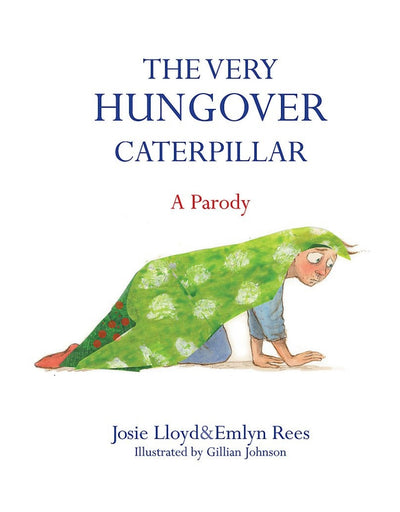 The Very Hungover Caterpillar, Book, Brumby Sunstate - Say It Sister