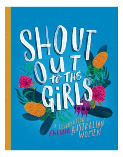 Shout Out To The Girls, Children's Book, Brumby Sunstate - Say It Sister