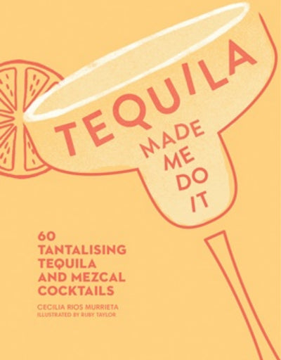 Tequila Made Me Do It, Book, Brumby Sunstate - Say It Sister