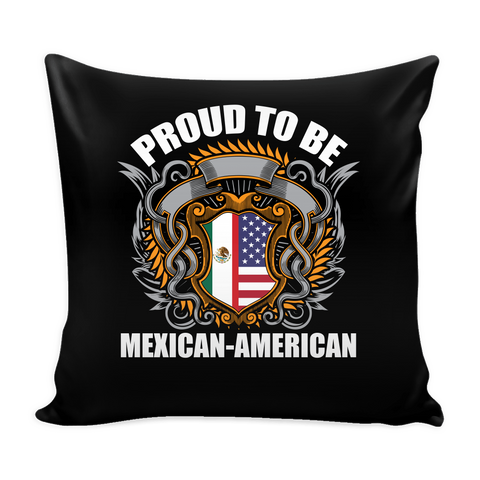 Proud To Be Mexican-American Pillow Cover (Free Shipping)