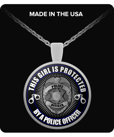THIS GIRL IS PROTECTED BY A POLICE OFFICER NECKLACE