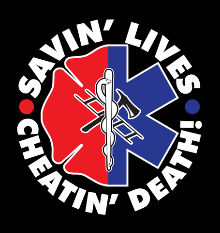 Savin Lives Cheatin Death Vinyl Sticker - EMS/Firefigther