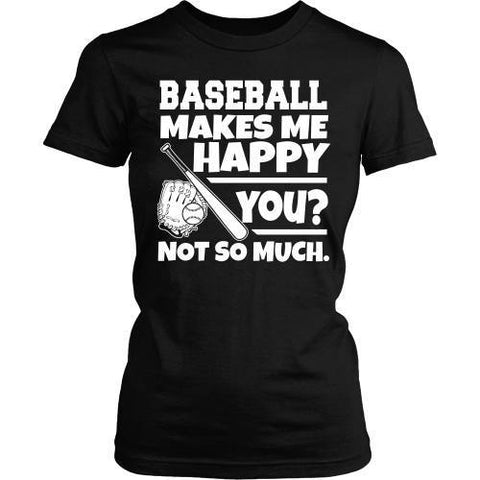 T-shirt - Baseball Makes Me Happy