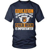 T-shirt - Cold Beer Is Importanter