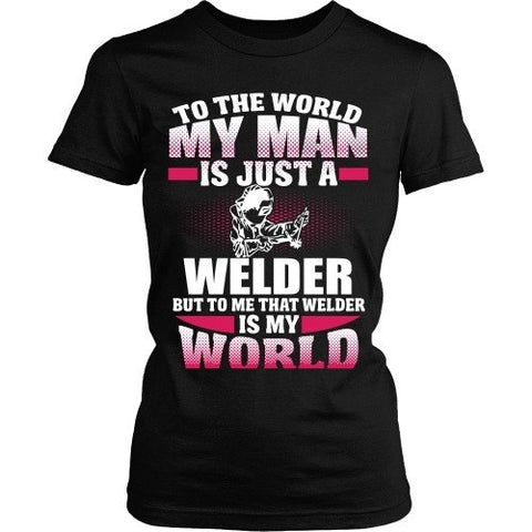 T-shirt - That Welder Is My World