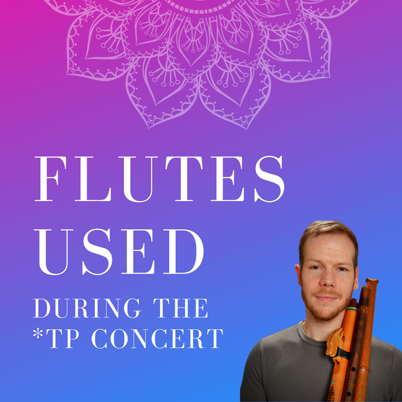 Flutes Used in the Livestream TP Flute Concert