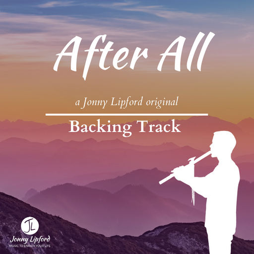A silhouette of Jonny Lipford standing and playing the Native American flute with the words After All are the feature image for this Backing Track for Native American Flutes.