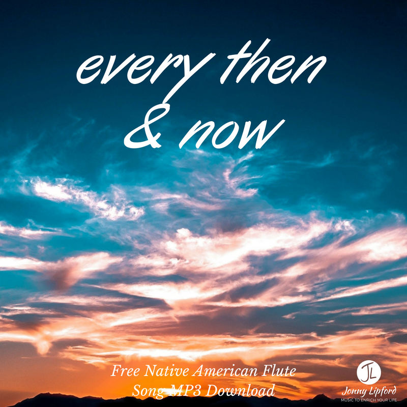 July Free Native American Flute MP3: Every Then & Now