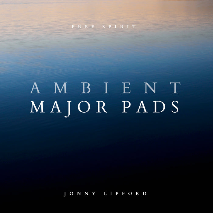 Free Spirit Ambient Major Pads (All keys) [Digital Download]