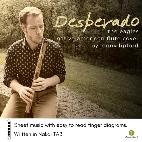Jonny Lipford sitting and holding his Native American Flute. This is the graphic for the song Desperado by The Eagles, a cover song by Jonny Lipford.